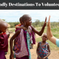 Visa Friendly Destinations To Volunteer Abroad