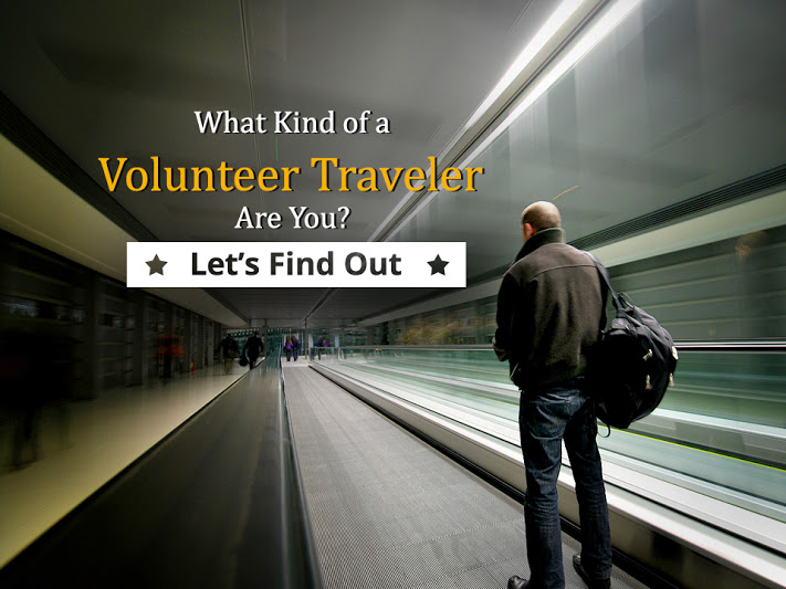 Quiz: What Kind of A Volunteer Traveler Are You?