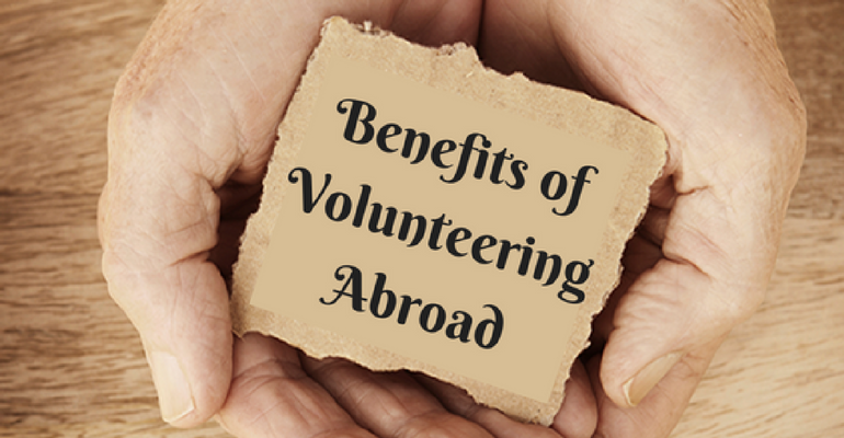 Benefits of Volunteering Abroad You Should Be Aware About