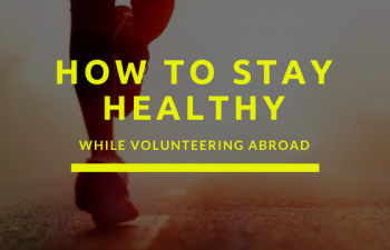 Health Tips To Keep in Mind While Volunteering Abroad