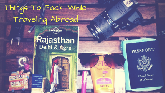15 Essential Things To Pack While Traveling Abroad To Volunteer