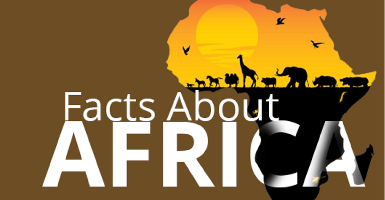 31 Interesting Facts About Africa That You May Not Know