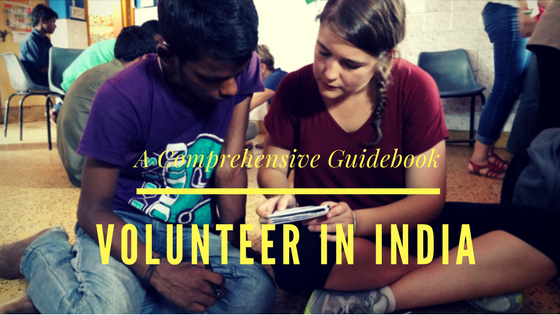 Volunteering In India – A Comprehensive Guidebook