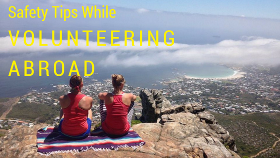 Remember These Safety Tips While Volunteering Abroad