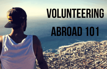 Volunteering Abroad 101: Everything That You Must Know